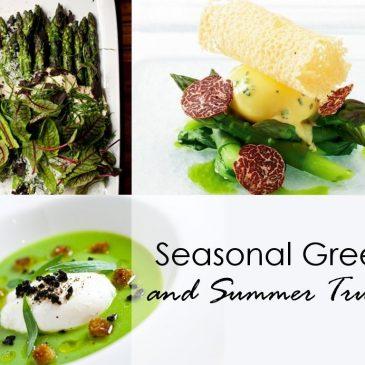 Seasonal Greens and Summer Truffles – Top summer recipes